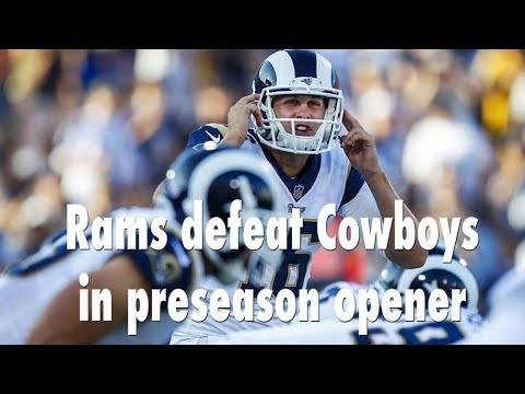 Jared Goff & Rams Defeat Cowboys in Preseason Game | Los Angeles Times