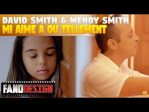 Mi aime a ou tellement - David SMITH &Wendy SMITH [CLIP OFFICIEL] #FANODESIGN 4K