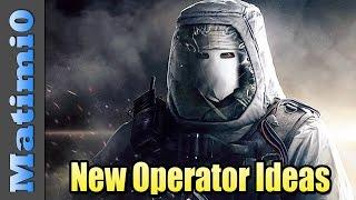 New Operator Ideas - Rainbow Six Siege