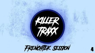 Killer Traxx - Frenchtek Session 4 [Set]