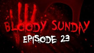 Bloody Sunday - Episode 23: Predator Concrete Jungle