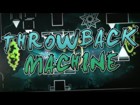 Throwback Machine 100% by: Bohemian & More Demon? On Stream  Verified by: Me  GD 2.13