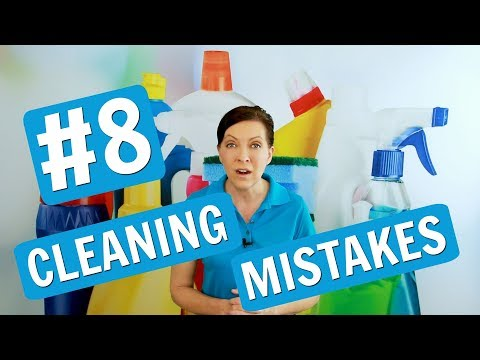 8 Cleaning Mistakes You Might Be Making