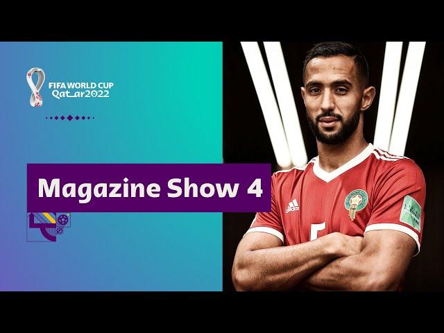 FIFA World Cup Qatar 2022 Magazine Show | Episode 4