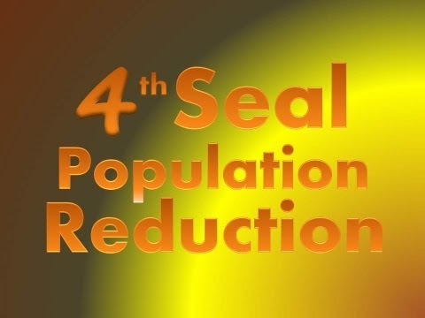 Fourth Seal - Population Reduction - Kill 1/4th, Seven Seals of the Book of Revelation
