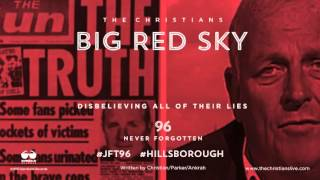 THE CHRISTIANS   - BIG RED SKY ( lyrics ) ... for the #96 and their families