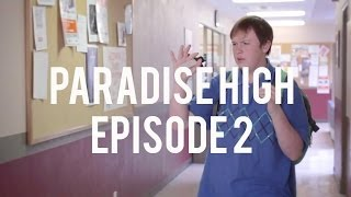 "Paradise High Episode 2: ""Paradise Lost"""