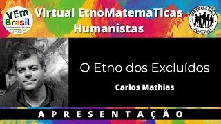 APRESENTAÇÃO - O Etno dos Excluídos - Carlos Mathias