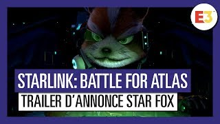 Starlink Battle for Atlas - Trailer d'annonce Star Fox E3 2018 [OFFICIEL] VOSTFR HD