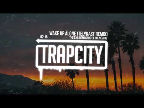 The Chainsmokers ft. Jhené Aiko - Wake Up Alone (TELYKast Remix) [Lyrics]