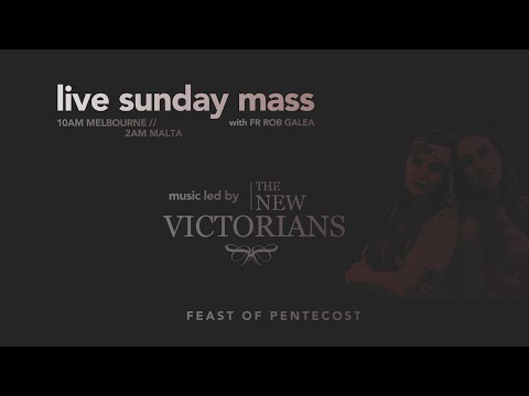 Live Mass on the Feast of Pentecost Mass with Fr. Rob Galea 31/05/2020 Music by The New Victorians