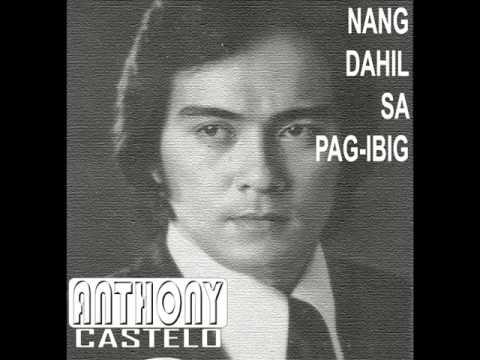 Anthony Castelo - Nang Dahil Sa Pag-ibig