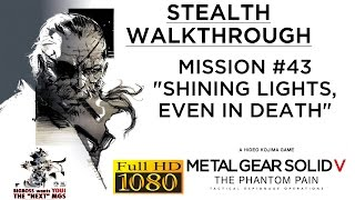 Metal Gear Solid V The Phantom Pain - Stealth Walkthrough - Mission #43 - BIG STORY MISSION