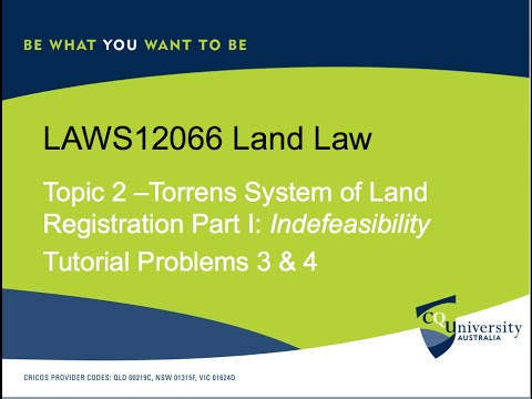 Laws12066 Land Law Topic 2 Torrens System I: Indefeasability and Tutorial Problems 3 & 4