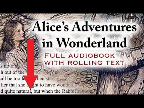 Alice's Adventures In Wonderland Full Audiobook With Rolling Text By Lewis Carroll