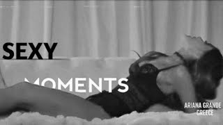 Sexy / Hot Moments - Ariana Grande