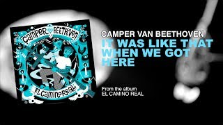 Camper Van Beethoven - It Was Like That When We Got Here