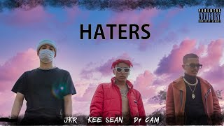 JKR,KEE SEAN,Dr CAM -  HATERS (Official Video)