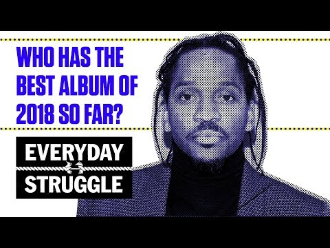 Who Has the Best Album of 2018 So Far? | Everyday Struggle