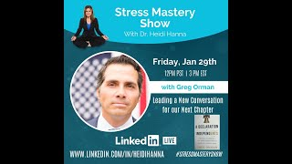 Leading a New Conversation for Our Next Chapter with Greg Orman on the #StressMasteryShow