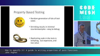 John Hughes - How to specify it! A guide to writing properties of pure functions | Code Mesh LDN 19