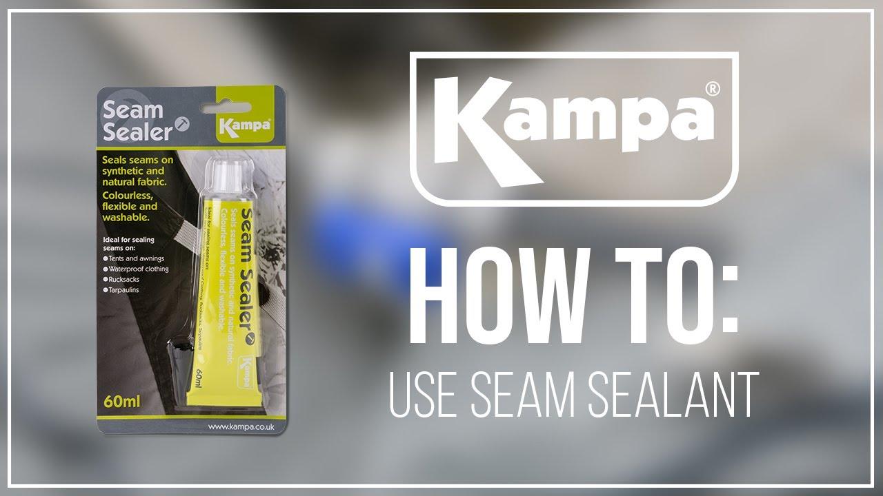 K&a | How To Use Seam Sealant & Kampa | How To Use Seam Sealant - YouTube