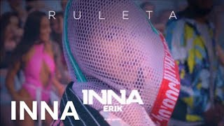 INNA - Ruleta (feat Erik) | Audio
