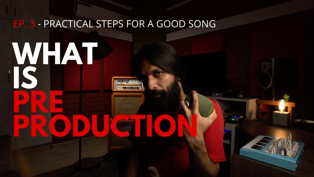 PRE-PRODUCTION |Ep.3 - Practical steps for a good song|