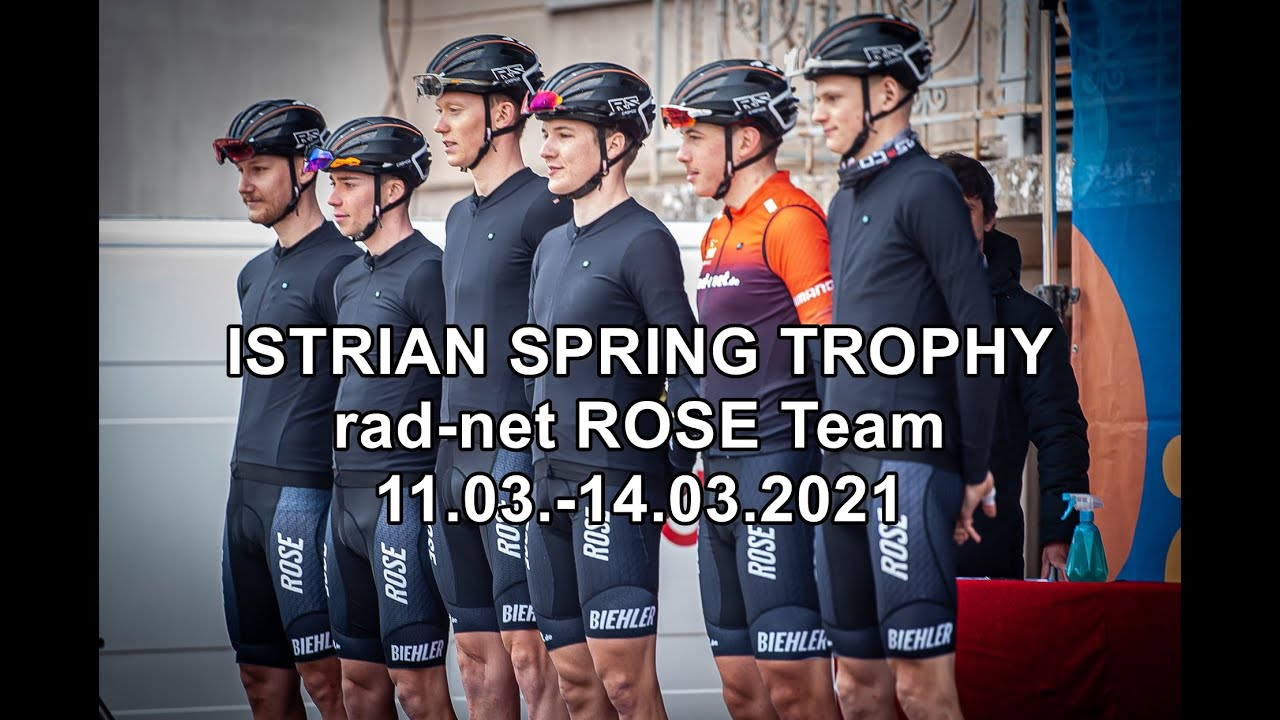 Istrian Spring Trophy // rad-net ROSE Team // 11.03.-14.03.2021