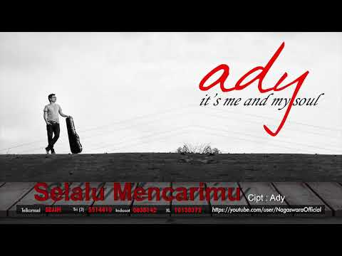 Ady - Selalu Mencarimu (Official Audio Video)