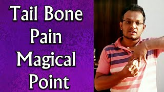 Acupressure Point For Tail Bone Pain - Instant Tail Bone Pain Relief