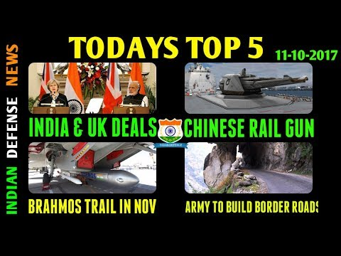 LATEST INDIAN DEFENCE NEWS HEADLINES TOP 5 by indian defense news  Chinese rail gun,india-UK deal
