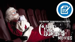 Best Christmas Movies | The Writers' Room Podcast | A Movie Review Podcast