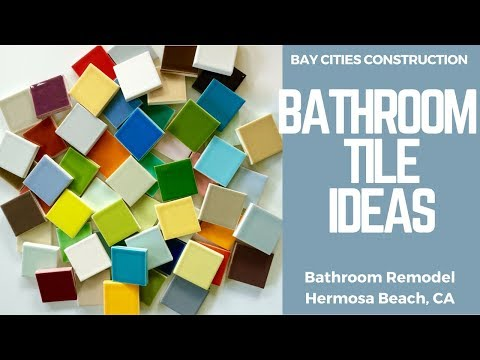Bathroom Tile Ideas- Bathroom remodel Hermosa Beach, CA