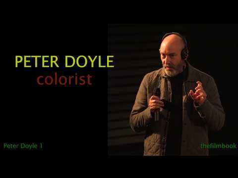 Colorist Peter Doyle about HDR, vintage workflows, post etiquette - thefilmbook