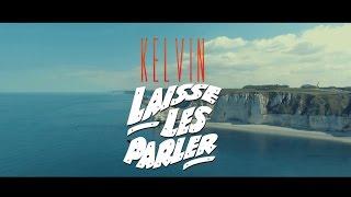 Kelvin - Laisse Les Parler (Feat Teky)