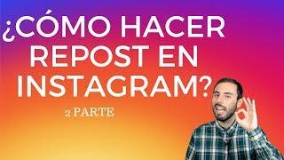 ¿Cómo hacer Repost en Instagram? 2 parte 2018