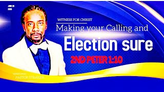 Calling and Election Sure  { Pastor Straker }