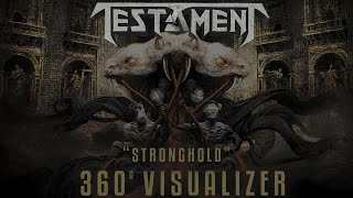 "TESTAMENT - ""Stronghold"" (360 VISUALIZER)"