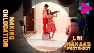 Lai Jhakaas Poster Photoshoot लाइ झकास Making On Location HD