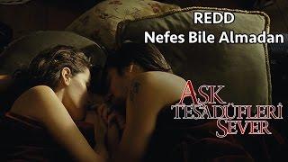 REDD - Nefes Bile Almadan (Aşk Tesadüfleri Sever)