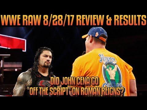 WWE Raw 8/28/17 Full Show Review: ROMAN REIGNS VS JOHN CENA! DID JOHN CENA SHOOT ON ROMAN REIGNS?