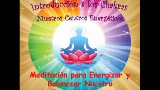 Chakra 1-2- Meditación para Energizar y Sanar Nuestro Chakra Raíz