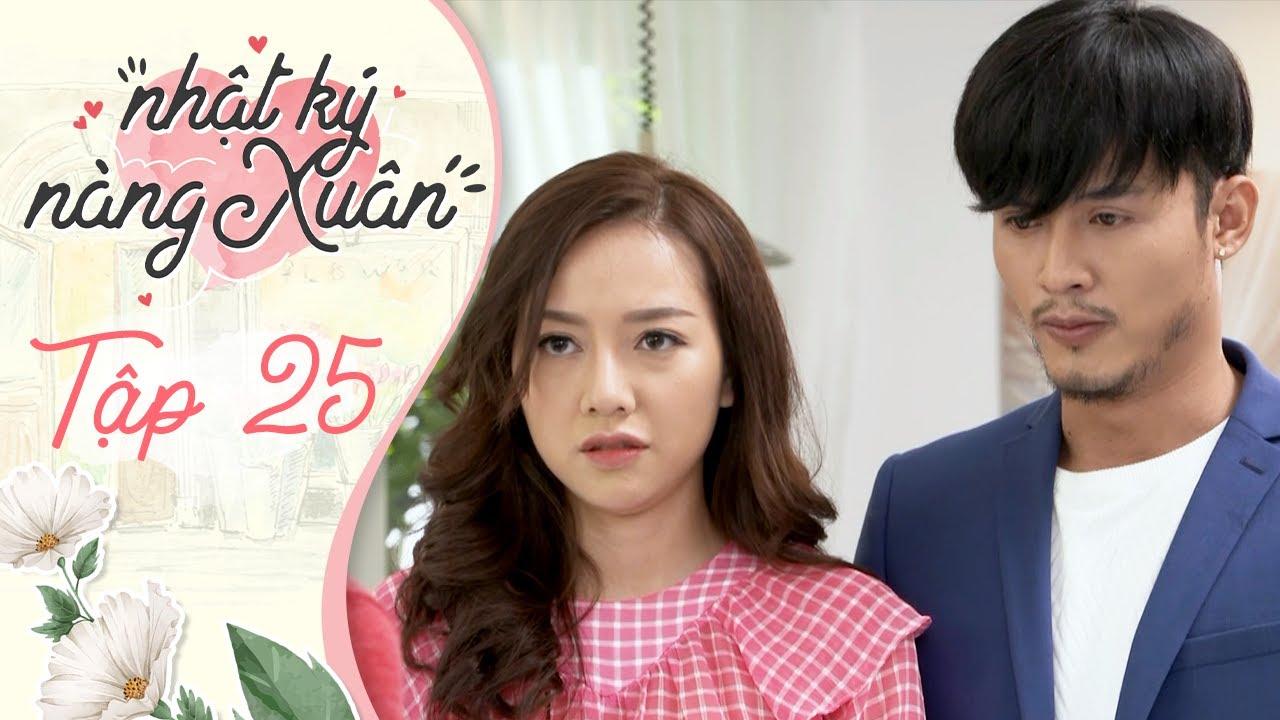 Nhật Ký Nàng Xuân   Tập 25   Phim hài Việt Nam 2020