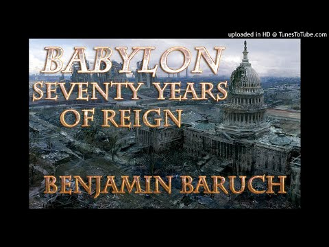 Babylon Seventy Years of Reign with Benjamin Baruch