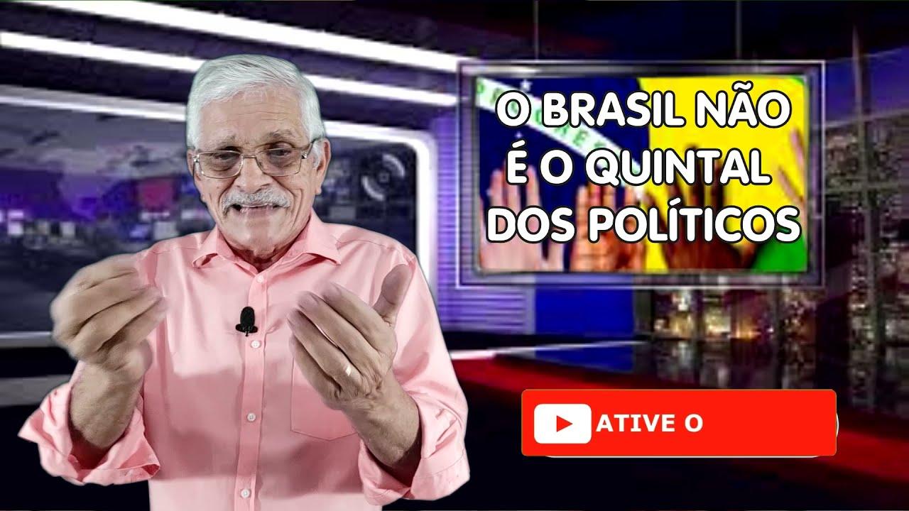 O Brasil não é o quintal dos políticos