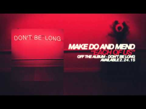 Make Do And Mend - Each Of Us