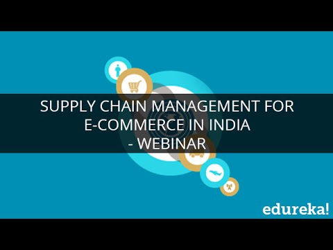 Supply Chain Management For E commerce | What is SCM | Introduction to SCM & eCommerce | Edureka