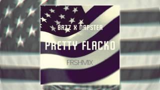 Bazz x Napster - Pretty Flacko FRSHMIX [HD/HQ]
