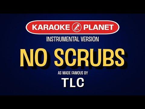 No Scrubs Karaoke Version by TLC (Video with Lyrics)